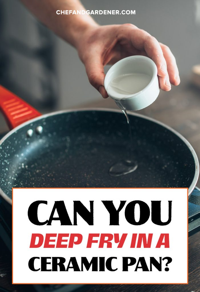 Can You Deep Fry In A Ceramic Pan?