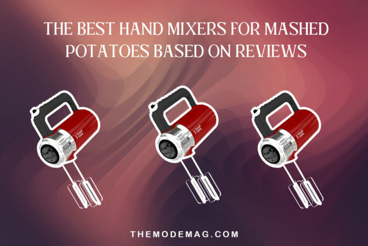 The Best Hand Mixers For Mashed Potatoes Based On Reviews