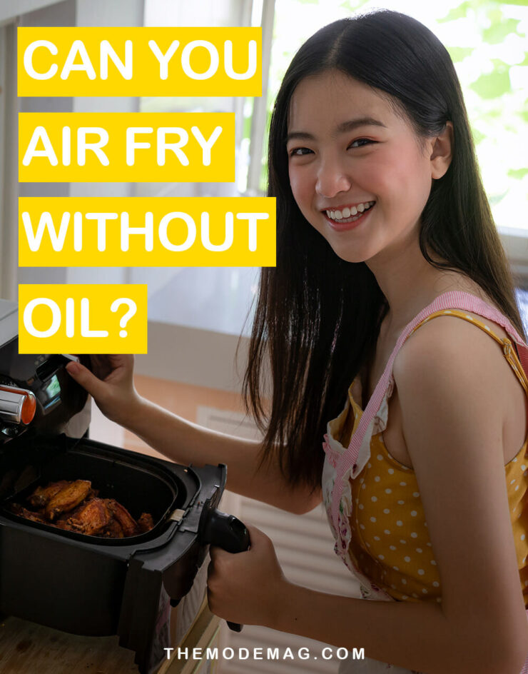 Can You Air Fry Without Oil?