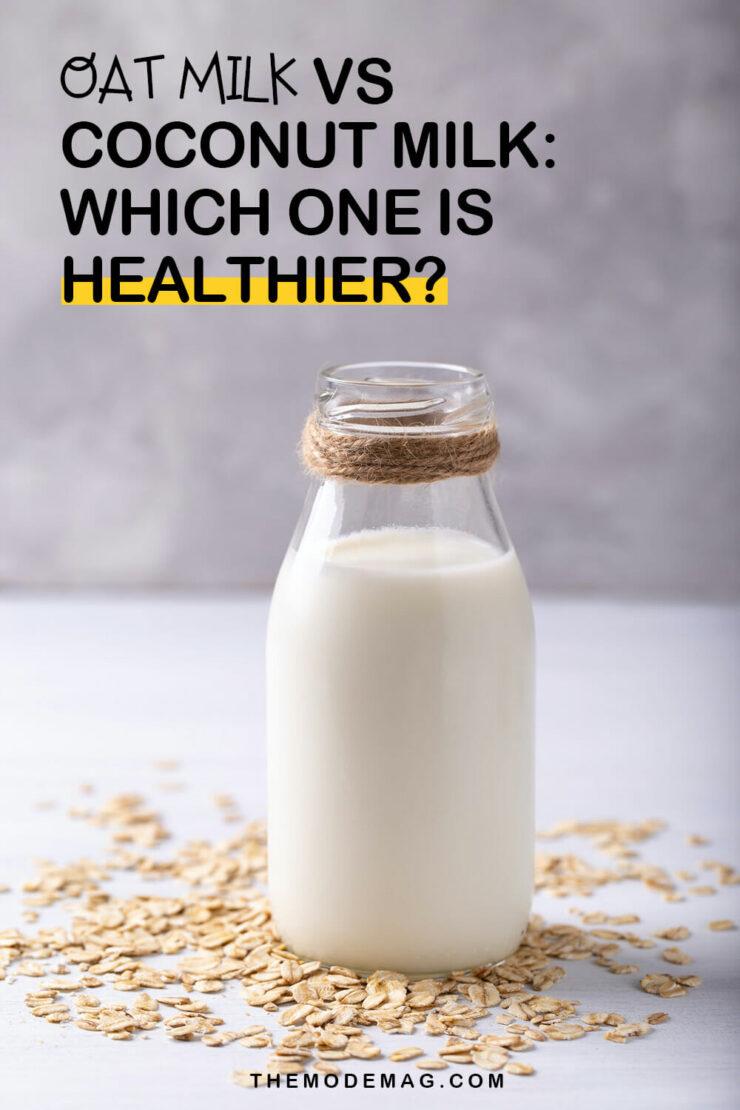 Oat Milk vs Coconut Milk: Which One Is Healthier?
