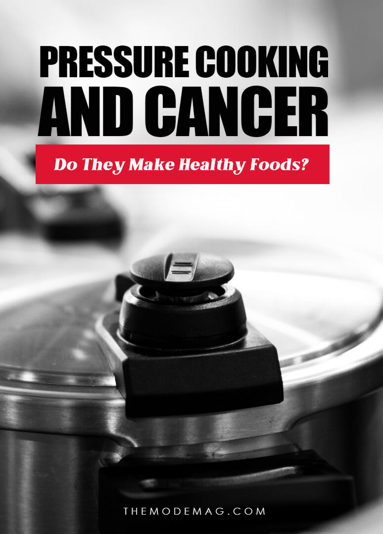 Pressure Cooking And Cancer