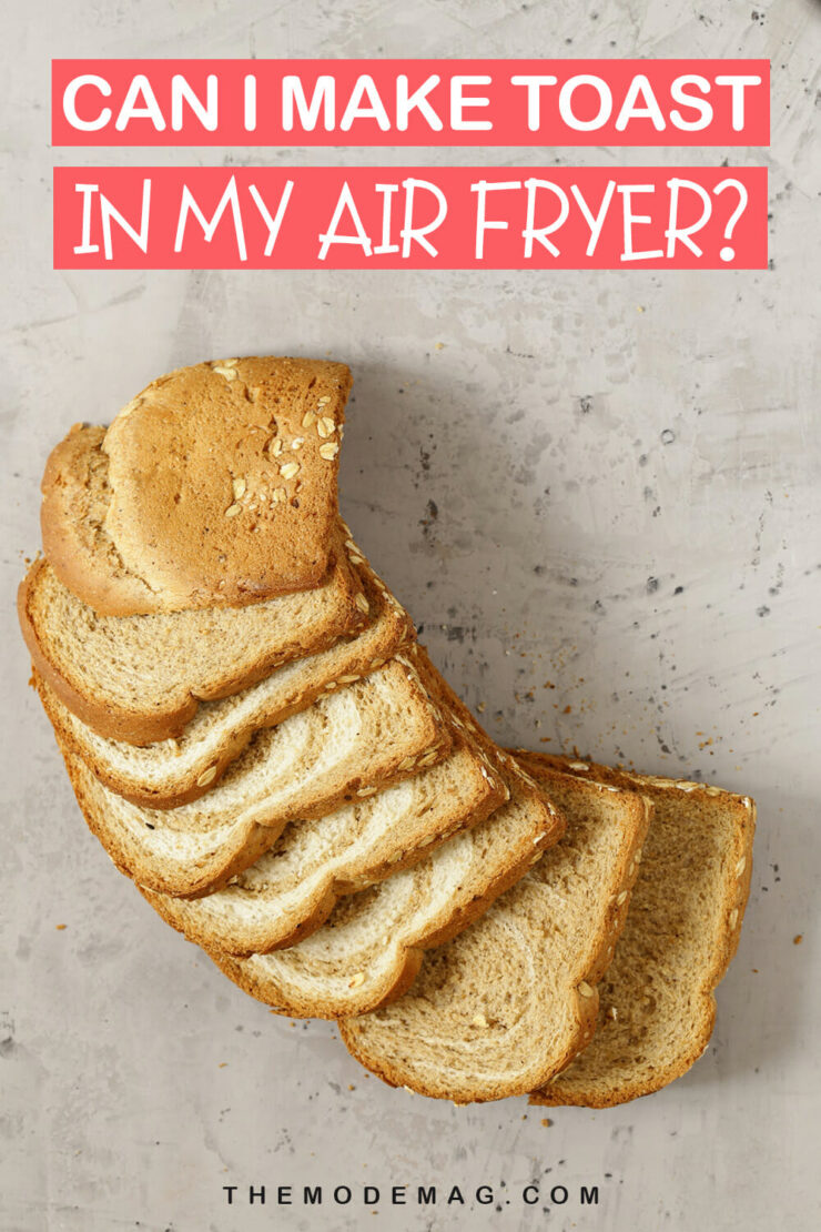Can I Make Toast In My Air Fryer?