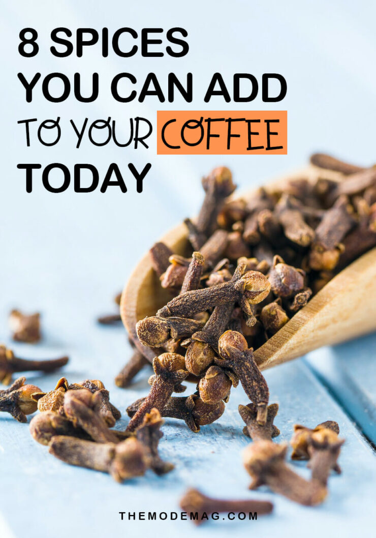 8 Spices You Can Add to Your Coffee Today
