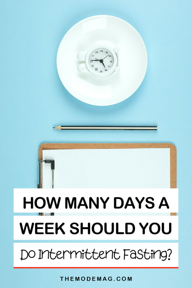 How Many Days A Week Should You Do Intermittent Fasting?