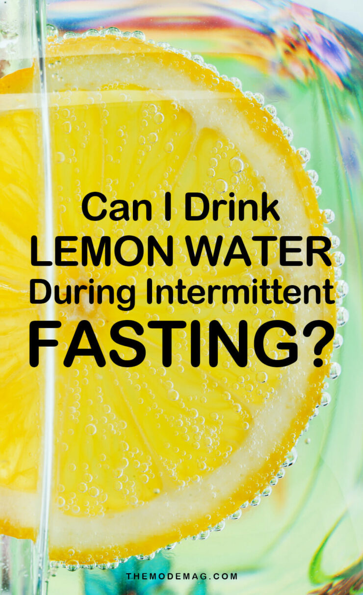 Can I Drink Lemon Water During Intermittent Fasting?