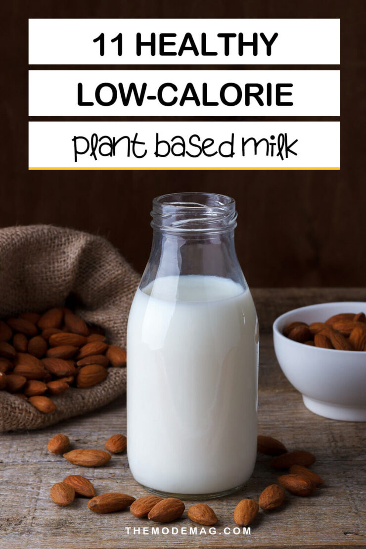 11 Healthy Low-Calorie Plant-Based Milk to Try