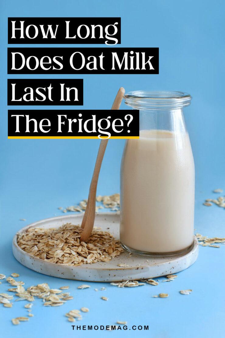 How Long Does Oat Milk Last In The Fridge?